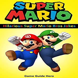 Super Mario: Hilarious Super Mario Bros Jokes Audiobook