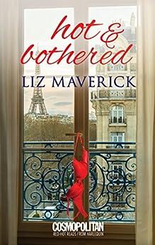 Hot and Bothered by [Maverick, Liz]
