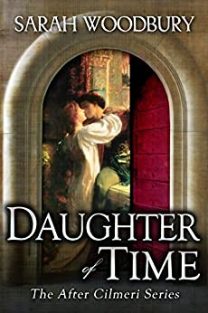 Daughter of Time (The After Cilmeri Series Book 0) by [Woodbury, Sarah]