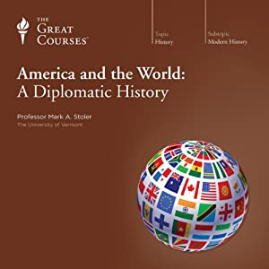 America and the World: A Diplomatic History Vortrag