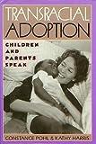 Transracial Adoption, Constance Pohl and Kathleen K. Harris, 0531111342