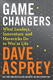 Book Cover: Game Changers: What Leaders, Innovators, and Mavericks Do to Win at Life