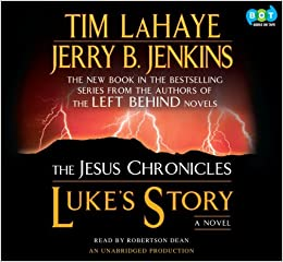 Luke S Story Book 3 Of The Jesus Chronicles Tim Lahaye And Jerry B Jenkins Author Robertson Dean Narrator 9781415934296 Books
