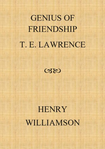 Genius of Friendship: T. E. Lawrence