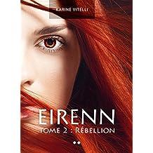 Eirenn: Tome 2 Rébellion (French Edition)