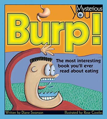 Burp!: The Most Interesting Book You'll Ever Read about Eating (Mysterious You)