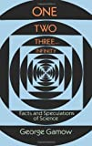 One Two Three . . . Infinity: Facts and Speculations of Science (Dover Books on Mathematics) by Gamow, George 1st (first) (1988) Paperback