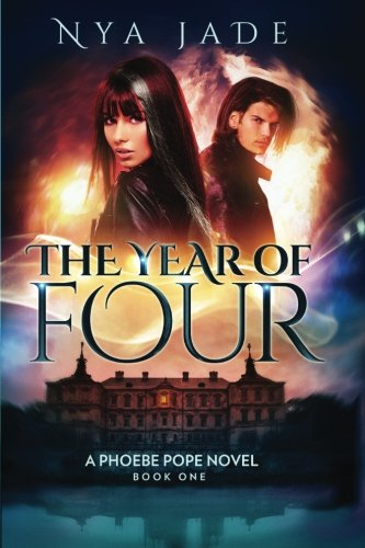 The Year of Four: A Phoebe Pope Novel (Volume 1)
