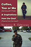 Coffee, Tea or Me (Serving with Pride) and Inspirations from the Soul (Poems from the Heart), Veronica Edmiston, 0595301711