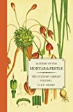 Alchemy of the Mortar & Pestle: The Culinary Library Volume 1