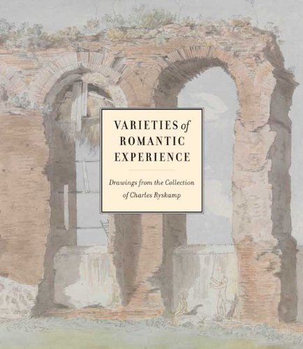 Varieties of Romantic Experience: British, Danish, Dutch, French, and German Drawings from the Collection of Charles Rys