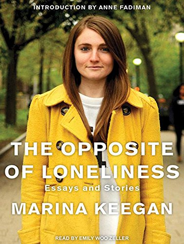 The Opposite of Loneliness: Essays and Stories by Marina Keegan - PDF free download eBook