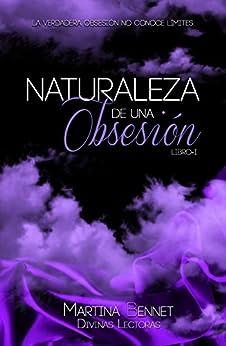 Naturaleza de una Obsesión: Libro 1 (Spanish Edition) by [Bennet, Martina]