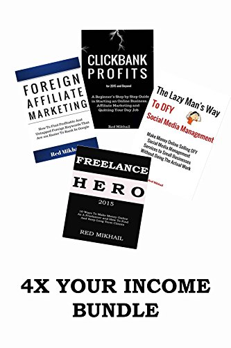 4x Your Income - Home Based Business Bundle: CLICKBANK PROFITS - FREELANCE HERO -  FOREIGN AFFILIATE MARKETING  & DFY SOCIAL MEDIA MANAGEMENT