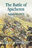 The Battle of Spichern August 1870, G. F. R. Henderson, 1874622442