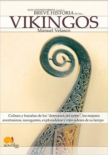 Breve Historia de los Vikingos de Manuel Velasco Laguna