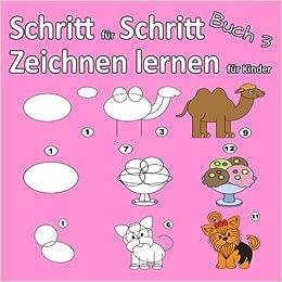 Schritt Fur Schritt Zeichnen Lernen Fur Kinder Buch 3 Schritt Fur