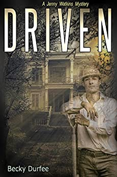 Driven (A Jenny Watkins Mystery Book 1) by [Durfee, Becky]