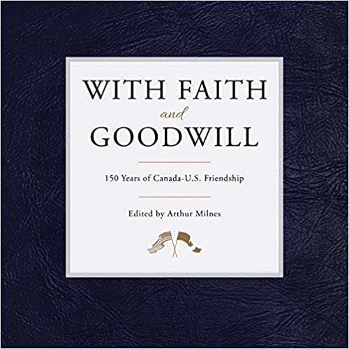 150 Years of Canada-U.S Friendship With Faith and Goodwill
