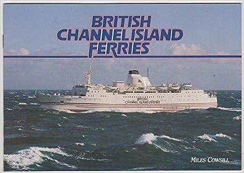 british channel island ferries miles cowsill 9781871947014 amazon