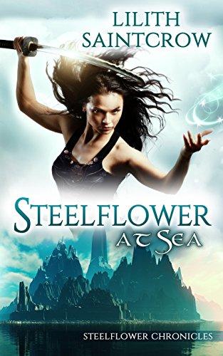 Steelflower at Sea (The Steelflower Chronicles) (Volume 2)