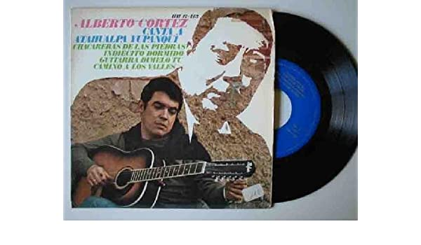 Antiguo Vinilo - Old Vinyl : ALBERTO CORTEZ canta a Atahualpa ...