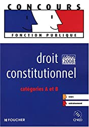 DROIT CONSTITUTIONNEL  CATEGORIES A ET B ED 2008-2009 (Ancienne Edition)