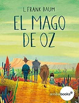 El mago de Oz (Spanish Edition) by [Baum, L. Frank]