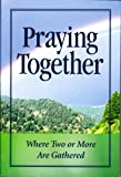 Praying Together, Randy Petersen, 1412710189