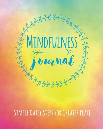 Download Mindfulness Journal: Simple Daily Steps For Greater Peace pdf
