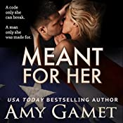 Meant for Her: The Love and Danger Series, Book One | Amy Gamet