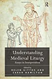 img - for Understanding Medieval Liturgy: Essays in Interpretation book / textbook / text book
