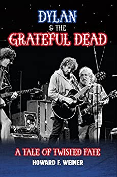 Download for free Dylan & the Grateful Dead: A Tale of Twisted Fate