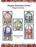 Beaded Ornament Covers: A Beginner's Guide