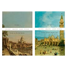 Word, Image, and Song, Two-Volume Set: Essays on Early Modern Italy and Essays on Musical Voices