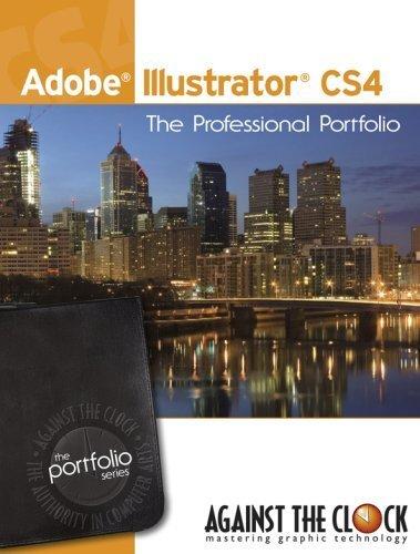 Adobe Illustrator CS4: The Professional Portfolio Against The Clock Inc.