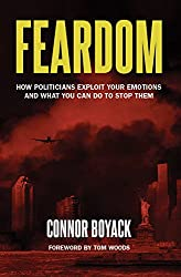 Feardom: How Politicians Exploit Your Emotions and What You Can Do to Stop Them