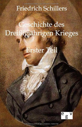 Friedrich Schillers Geschichte des Dreißigjährigen Kriegs: Erster Teil Taschenbuch – 3. März 2012 Salzwasser Verlag 3863826159 Geschichte / Neuzeit Essays