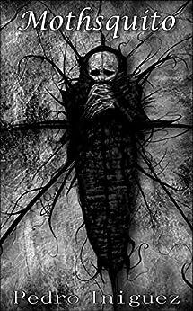 Mothsquito (English Edition) de [Iniguez, Pedro]