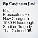 British Prosecutors File New Charges in 1989 Hillsborough Stadium Tragedy That Claimed 96 Lives | Karla Adam
