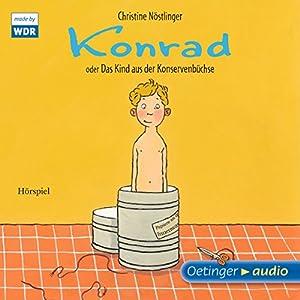 Konrad oder Das Kind aus der Konservenbüchse Hörspiel
