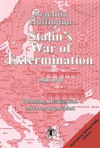 Stalin's War of Extermination, 1941-1945: Planning, Realization and Documentation