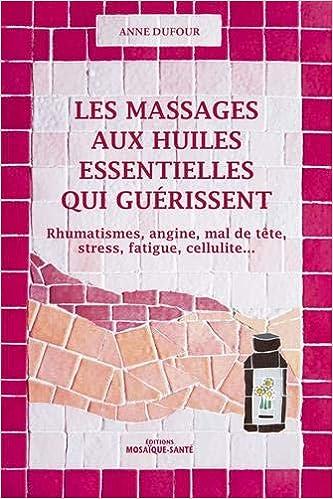Amazon Fr Les Massages Aux Huiles Essentielles Qui
