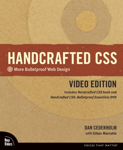 Handcrafted CSS: More Bulletproof Web Design, Video Edition (includes Handcrafted CSS book and Handcrafted CSS: Bulletproof Essentials DVD) by New Riders