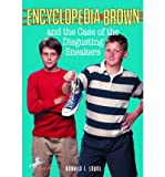 [(Encyclopedia Brown and the Case of the Disgusting Sneakers )] [Author: Donald J. Sobol] [Apr-1999]