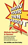 Grow Your Own Carrot, Bob Griffiths, 0955507405