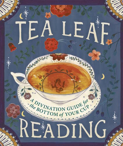 - Tea Leaf Reading: A Divination Guide for the Bottom of Your Cup (Miniature Editions)