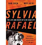 img - for [(Sylvia Rafael: The Life and Death of a Mossad Spy)] [Author: Ram Oren] published on (August, 2014) book / textbook / text book