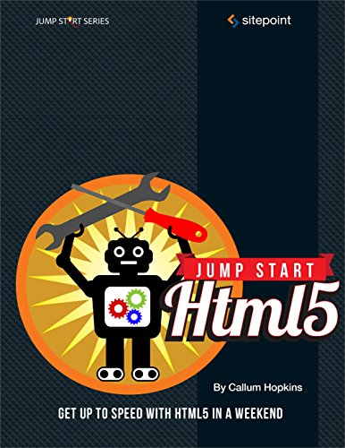 Jump Start HTML5: Get Up to Speed With HTML5 in a - Site Tiffany Us