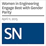 Women in Engineering Engage Best with Gender Parity | Bethany Brookshire